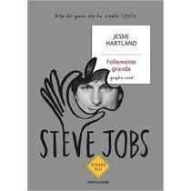 Steve Jobs - Follemente grande