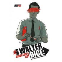 Walter Dice: Director's Cut